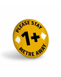 Please Stay 1+ Metre Away Badge (Pack of 10) Amber