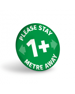 Please Stay 1+ Metre Away Badge (Pack of 10) Green